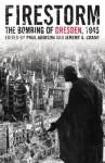 Firestorm: The Bombing of Dresden, 1945 - Paul Addison