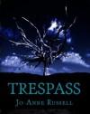 Trespass - Jo-Anne Russell
