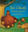 Six Chicks - Henrietta Branford, Thierry Elfezzani