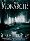 The Monarchs - Stephen Mark Rainey