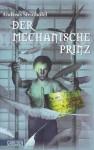 Der mechanische Prinz - Andreas Steinhöfel