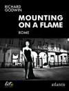 Mounting On A Flame - Richard Godwin