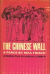 The Chinese Wall (A Farce) - Max Frisch
