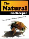 The Natural Beekeeper: Learning Organic Beekeeping Successfully - David Thomas