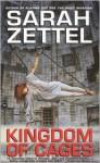 Kingdom of Cages - Sarah Zettel