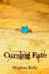 Cursing Fate - Meghan Kelly