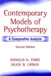 Contemporary Models of Psychotherapy: A Comparative Analysis - Donald H. Ford, Hugh B. Urban