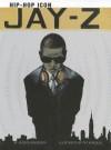 Jay-Z: Hip Hop Icon - Jessica Gunderson, Pat Kinsella
