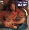 Our New Baby (Grosset & Dunlap All Aboard Book) - Wendy Cheyette Lewison, Nancy Sheehan