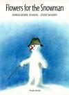 Flowers for the Snowman - Gerda Marie Scheidl