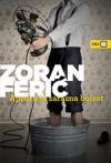 Apsurd je zarazna bolest - Zoran Ferić