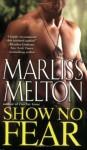 Show No Fear - Marliss Melton