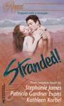 Stranded! - Stephanie James, Kathleen Korbel, Patricia Gardner Evans