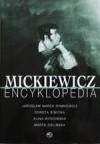 Mickiewicz. Encyklopedia - Dorota Siwicka, Jarosław Marek Rymkiewicz, Marta Zielińska, Alina Witkowska