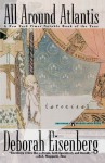 All Around Atlantis - Deborah Eisenberg