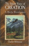 The Silent Voice of Creation: A Daily Devotional - Charles Robinson, Jessa Rose Sexton