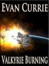 Valkyrie Burning - Evan C. Currie