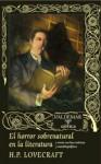 El horror sobrenatural en la literatura y otros escritos teóricos y autobiográficos - H.P. Lovecraft, Juan Antonio Molina Foix