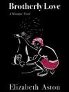 Brotherly Love (The Mountjoys) - Elizabeth Aston