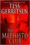 The Mephisto Club (Jane Rizzoli & Maura Isles Series #6) - Tess Gerritsen