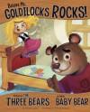 Believe Me, Goldilocks Rocks! (The Other Side of the Story) - Nancy Loewen, Tatevik Avakyan