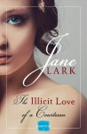 The Illicit Love of a Courtesan - Jane Lark