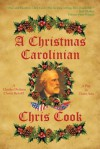 A Christmas Carolinian: A Play in Three Acts - Chris Cook