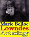 Anthology, Marie Belloc Lowndes (The Lodger, Studies in love and terror, Studies in Wives, The Chink in the Armour, The End of Her Honeymoon, What Timmy Did and more...) - Marie Belloc Lowndes