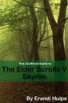 The Unofficial Guide to The Elder Scrolls V - Skyrim: A GameCaps Strategy Guide - Erandi Huipe, GameCaps