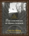 The Chronicles of Harris Burdick. Based on Original Illustrations by Chris Van Allsburg - Chris Van Allsburg