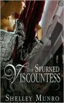 The Spurned Viscountess - Shelley Munro