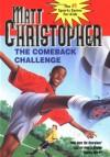 The Comeback Challenge - Matt Christopher, Karen Meyer