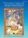 The Living Cr Che (Children's Christmas Pageant): Preview Pack, Book & CD - Anna Page, Jean Shafferman