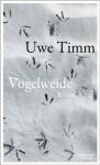 Vogelweide - Uwe Timm