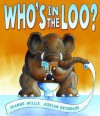 Who's in the Loo? - Jeanne Willis, Adrian Reynolds