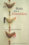 Birds for a Demolition - Manoel de Barros, Idra Novey