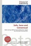 Safe, Sane and Consensual - Lambert M. Surhone, Mariam T. Tennoe, Susan F. Henssonow