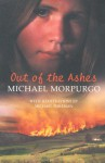 Out of the Ashes - Michael Morpurgo, Michael Foreman