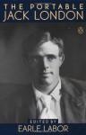 The Portable Jack London (Portable Library) - Jack London, Earle G. Labor