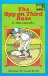 The Spy on Third Base (Peach Street Mudders) - Matt Christopher, George Ulrich
