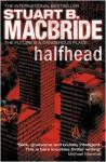 Halfhead (Trade Paperback) - Stuart MacBride