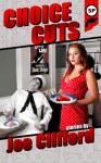 Choice Cuts - Joe Clifford