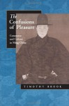 The Confusions of Pleasure: Commerce and Culture in Ming China - Timothy Brook
