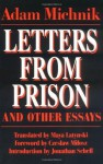 Letters from Prison and Other Essays (Society and Culture in East-Central Europe) - Adam Michnik, Czeslaw Milosz, Jonathan Schell, Maya Latynski