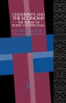 Community and the Economy: The Theory of Public Co-operation - Jonathan Boswell, Bernard Crick