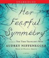 Her Fearful Symmetry: A Novel (Audio) - Audrey Niffenegger, Bianca Amato
