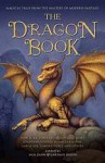 The Dragon Book: Magical Tales from the Masters of Modern Fantasy - Jack Dann, Gardner R. Dozois, Cecelia Holland, Naomi Novik