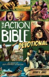 The Action Bible Devotional: 52 Weeks of God-Inspired Adventure - Jeremy V. Jones, Sergio Cariello