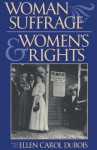 Woman Suffrage and Women S Rights - Ellen Carol DuBois