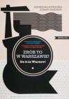 Zrób to w Warszawie! - Łukasz Kamiński, Agnieszka Kowalska